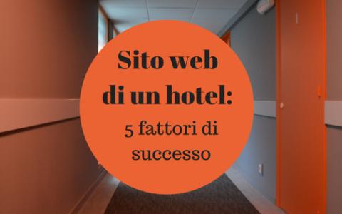 Le caratteristiche che deve assolutamente avere il sito di un hotel