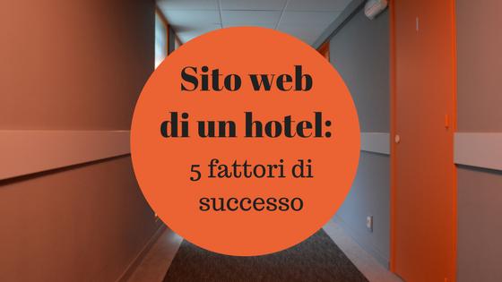 Sito web per hotel: i 5 fattori di successo